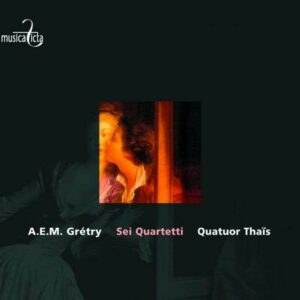 A.E.M Grétry : Sei Quartetti