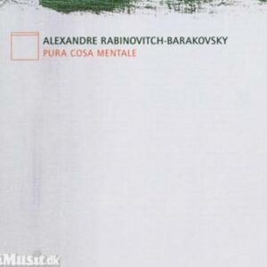 Alexandre Rabinovitch-Barakovsky : Pura Cosa Mentale