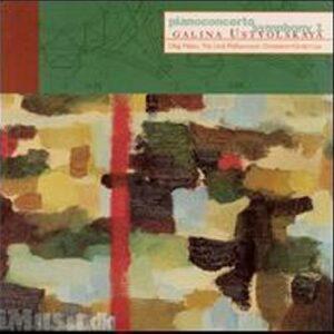 Ustvolskaya : Concerto pour piano - Symphony n° 1
