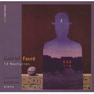 Fauré : Les Treize nocturnes. Wagschal.
