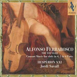 Alfonso Ferrabosco II : Consort Music in 4, 5 & 6 parts