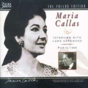 Edition Maria Callas : Volume 6 / Interviews avec Lord Harewood (Paris, 1968)