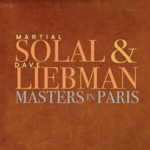 Masters In Paris - Martial Solal & Dave Liebman