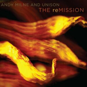 Remission - Andy Milne And Unison