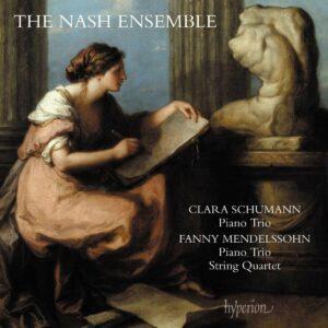 Clara Schumann / Fanny Mendelssohn: Piano Trios & String Quartet - Nash Ensemble