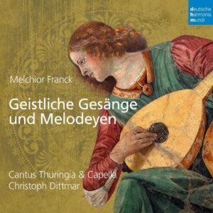 Melchior Franck: Geistliche Gesang Und Melodeyen - Cantus Thuringia & Capella