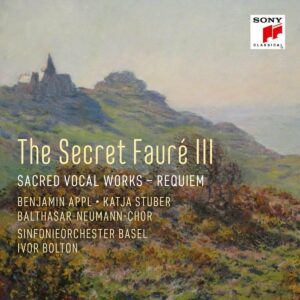 The Secret Fauré 3: Sacred Vocal Works - Ivor Bolton