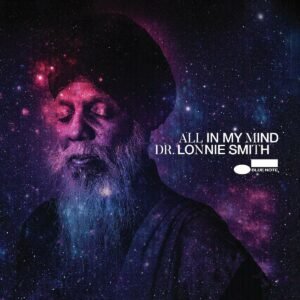 All In My Mind (Tone Poet) (Vinyl) - Dr. Lonnie Smith