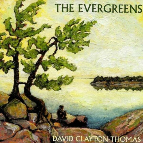 Evergreens - David Clayton-Thomas