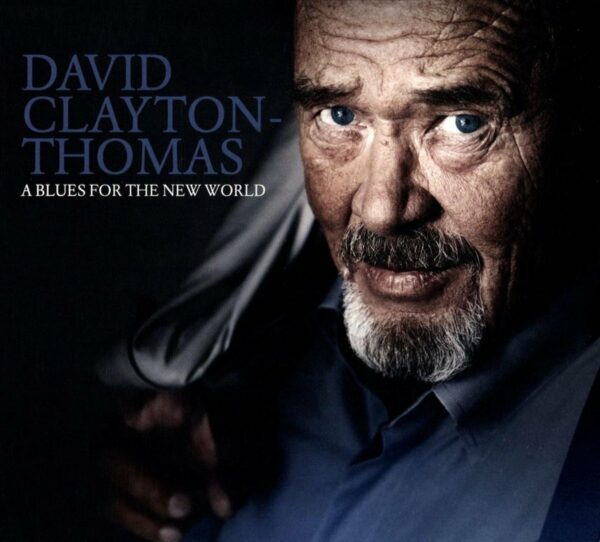 A Blues For The New World - David Clayton-Thomas