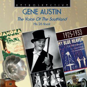 Gene Austin: The Voice Of The Southland - Gene Austin