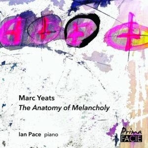 Marc Yeats: Anatomy Of Melancholy - Ian Pace