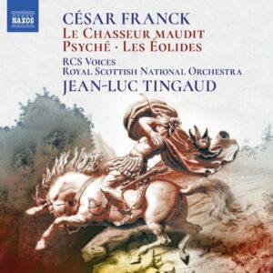 Cesar Franck: Le Chasseur Maudit, Psyché, Les Eolides - Jean-Luc Tingaud