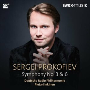 Prokofiev: Symphonies Nos. 3 & 6 - Pietari Inkinen