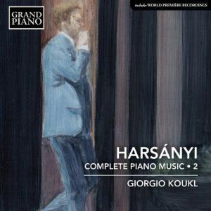 Tibor Harsanyi: Complete Piano Works Vol.2 - Giorgio Koukl