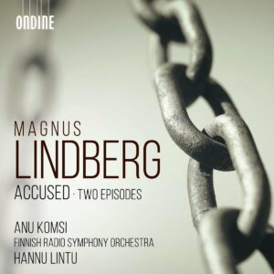 Magnus Lindberg: Accused, Two Episodes - Anu Komsi