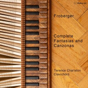Johann Jacob Froberger: Complete Fantasias & Canzonas - Terence Charlston