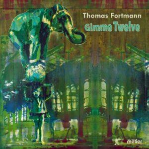 Thomas Fortmann: Gimme Twelve - Accademia Amiata
