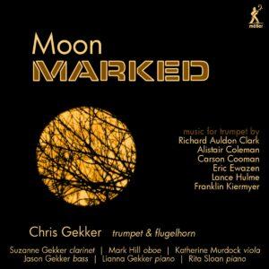 """Moon Marked"": Music For Trumpet - Chris Gekker"