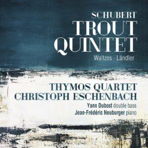 Schubert: Trout Quintet, Wlatzes, Ländler - Quatuor Thymos