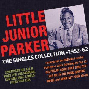 Singles Collection 1952-62 - Little Junior Parker