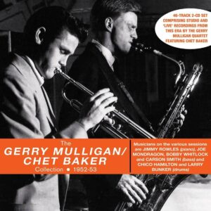 The Gerry Mulligan / Chet Baker Collection 1952-53