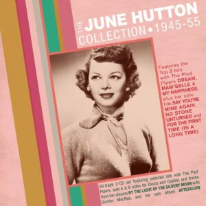 The June Hutton Collection 1945-55
