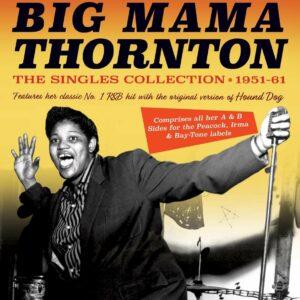 Singles Collection 1951-61 - Big Mama Thornton