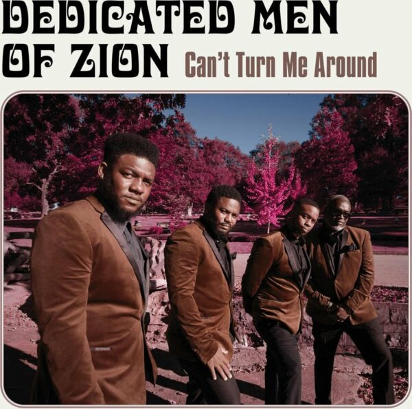 Can't Turn Me Around - Dedicated Men Of Zion