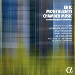 Eric Montalbetti: Chamber Music, Harmonieuses Dissonances - Alexander Vorontsov