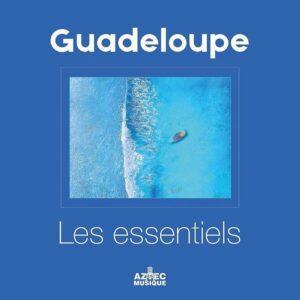 Guadeloupe Les Essentiels