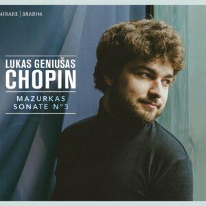 Chopin: Mazurkas & Sonate No. 3 - Lukas Geniusas