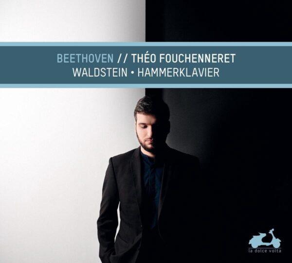 Beethoven: Waldstein & Hammerklavier - Théo Fouchenneret