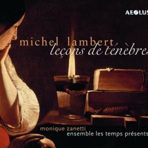 Michel Lambert: Leçons De Tenèbres - Monique Zanetti