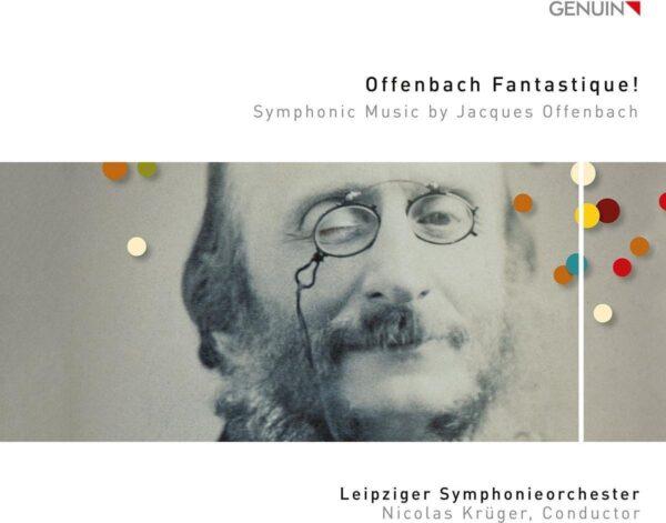Offenbach Fantastique! - Leipziger Symphonieorchester