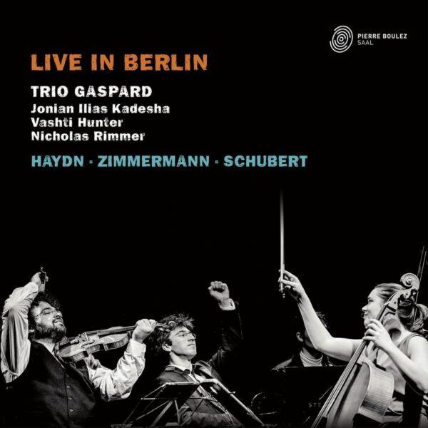 Zimmermann / Schubert / Haydn: Live In Berlin - Trio Gaspard