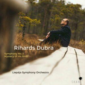 Rihards Dubra: Symphony No. 2, Mystery Of His Birth - Liepaja Symphony Orchestra