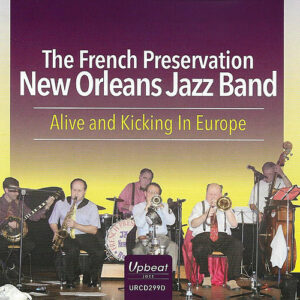 Alive And Kicking In Europe - The French Preservation New Orleans Jazz Band