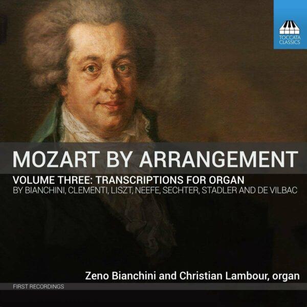 Mozart By Arrangement: Vol.3 Trancriptions for Organ - Zeno Bianchini