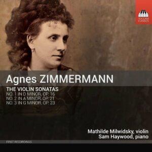 Agnes Zimmermann: The Violin Sonatas - Mathilde Milwidsky