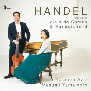 Handel: Works For Viola Da Gamba And Harpsichord - Ibrahim Aziz & Masumi Yamamoto