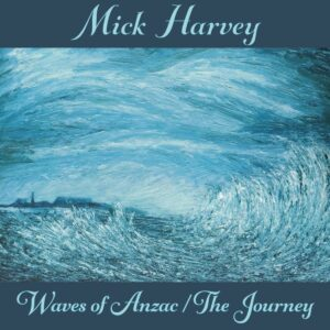 Waves Of Anzac (OST) (Vinyl) - Mick Harvey