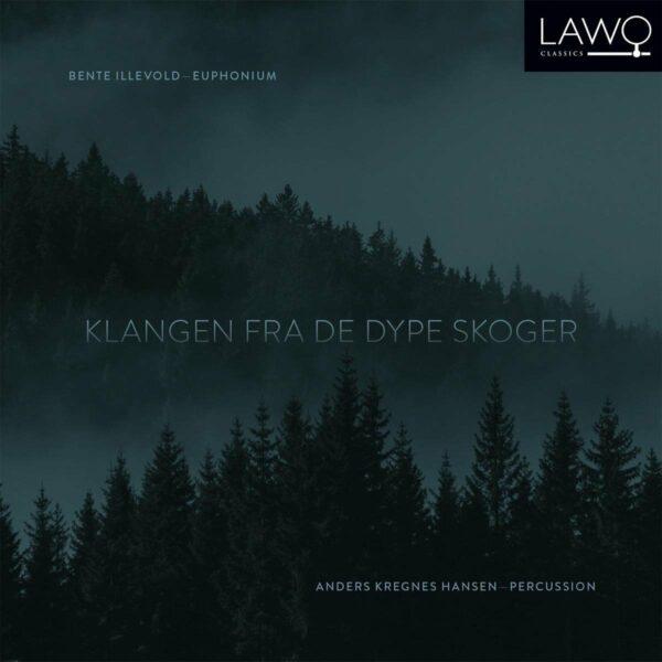 Klangen Fra De Dype Skoger - Bente Illevold