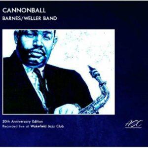 Cannonball - Barnes/Weller Band