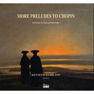More Preludes To Chopin - Kenneth Hamilton