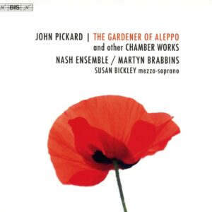 John Pickard: The Gardener Of Aleppo - Nash Ensemble