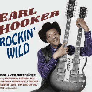 Rockin' Wild 1952-1963 Recordings - Earl Hooker