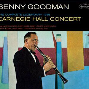The Complete Legendary 1938 Carnegy Hall Concert - Benny Goodman