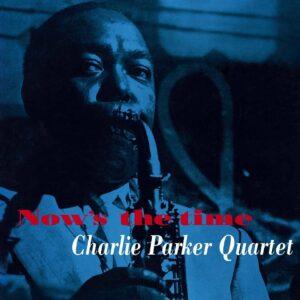 Now's The Time (Vinyl) - Charlie Parker Quintet