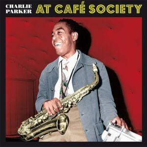 At Cafe Society - Charlie Parker